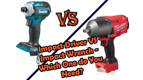 Impact Wrench vs Impact Driver: an Unbiased Comparison