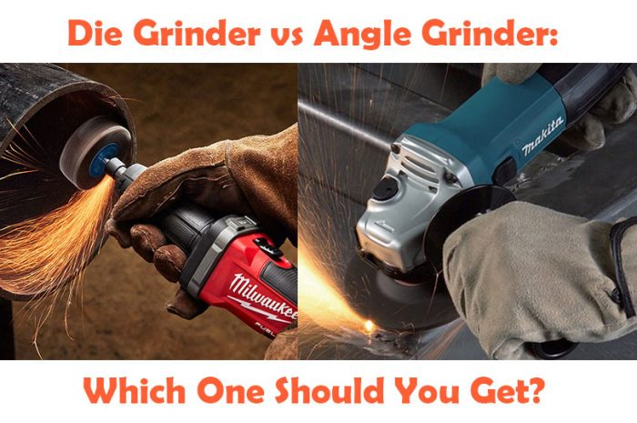Die Grinder vs Angle Grinder: Which One Should You Get?