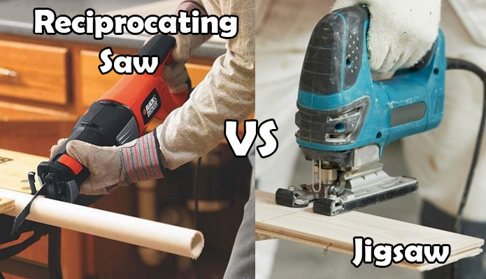 Reciprocating Saw vs Jigsaw: Let's Find Out Which One To Get